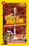 National Geographic Kids Funny Fill-in: My Inside the Earth Adventure (NG Kids Funny Fill In)