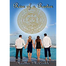 Rise of a Rector (Channeler Series Book 3)