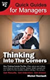 img - for Thinking Into the Corners - Quick Guides for Managers by Michel Theriault (2014-04-11) book / textbook / text book