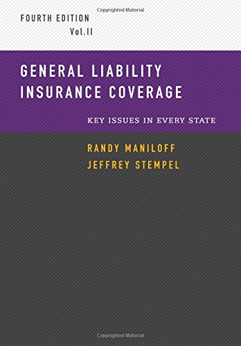 General Liability Insurance Coverage  Key Issues In Every State Volume 2