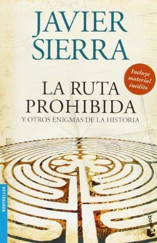 La ruta prohibida y otros enigmas de la Historia by SIERRA JAVIER ...