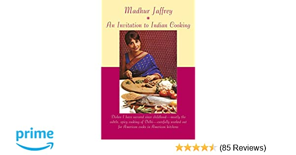 An Invitation to Indian Cooking: Madhur Jaffrey: 9780375712111