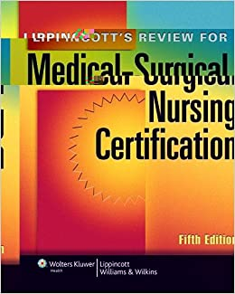 Lippincott's Review for Medical-Surgical Nursing Certification ...
