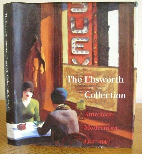The Ebsworth Collection: American Modernism, 1911-1947 (St Louis Art Museum) from Brand: St. Louis Art Museum