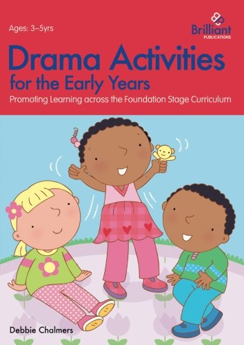 Drama Activities for the Early Years - Promoting Learning Across the Foundation Stage Curriculum (Foundation Blocks)
