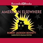 American Elsewhere | Robert Jackson Bennett