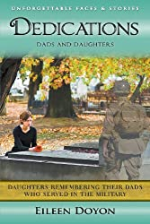 Unforgettable Faces & Stories: Dedications: Dads and Daughters (Daughters Remembering Their Dads Who Served in the Military)