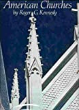 American Churches, Roger Kennedy, 0824505395