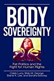 Body Sovereignty: Fat Politics and the Fight for
