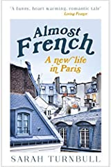 [Almost French : A New Life in Paris] [By: Turnbull, Sarah] [May, 2005] Paperback