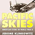 Pacific Skies: American Flyers in World War II Audiobook by Jerome Klinkowitz Narrated by Al Kessel