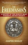 The Freemasons: A History of the World's Most