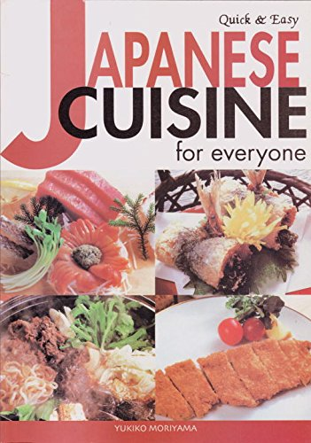 Quick & Easy Japanese Cuisine for Everyone (Quick & Easy Cookbooks Series) by Yukiko Moriyama