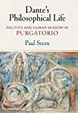 Dante's Philosophical Life: Politics and Human Wisdom in ''Purgatorio''