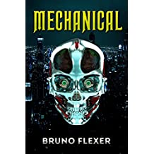 Mechanical: An Adventure Thriller Novel (Military Science Fiction)