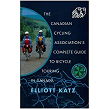 The Complete Guide to Bicycle Touring in Canada (English Edition)