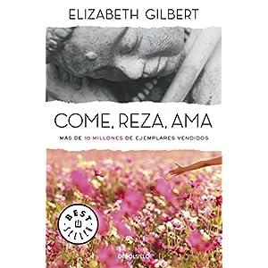 Come, reza, ama de Elizabeth Gilbert | Letras y Latte - Libros en español