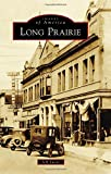 img - for Long Prairie (Images of America) book / textbook / text book