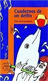 Cuadernos de un Delfin, Elsa Bornemann, 9870400477
