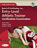 Study Guide for the Board of Certification, Inc., Entry-Level Athletic Trainer Certification Examination 4th Edition