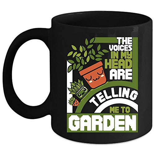 The Voices In My Head Are Telling Me To Garden Coffee Mug, Cute Plants Coffee Cup (Coffee Mug 15 Oz - Black) -