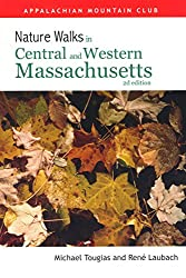 Nature Walks in Central & Western Massachusetts (AMC Nature Walks)