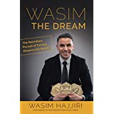 Wasim the Dream: The Relentless Pursuit of Turning Dreams into Reality