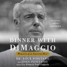 Dinner with DiMaggio: Memories of an American Hero | Livre audio Auteur(s) : Rock Positano, John Positano, Francis Ford Coppola - foreword Narrateur(s) : Fred Sanders