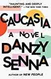 Book cover from Caucasia: A Novel by Danzy Senna