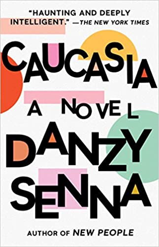 caucasia a novel danzy senna 9781573227162 amazon com books