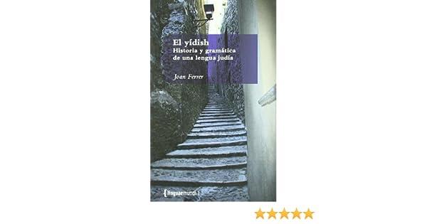 El yídish: Història y gramática de una lengua judía Linguaemundi: Amazon.es: Ferrer, Joan: Libros