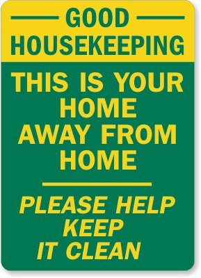 Good Housekeeping This Is Your Home Away From Please Help Keep It Clean Sign