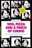 Wig, Pizza e Pinch of Quemo: Good-humored report about a successful treatment against cancer