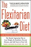 The Flexitarian Diet: The Mostly Vegetarian Way to Lose Weight, Be Healthier, Prevent Disease, and Add Years to Your Life (Dieting)