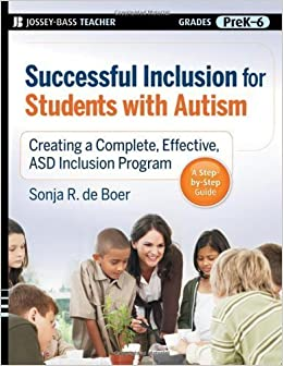 Successful Inclusion for Students with Autism: Creating a Complete, Effective ASD Inclusion Program 1st (first) Edition by de Boer, Sonja R. published by Jossey-Bass (2009)