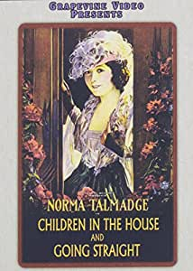 Norma Talmadge Children in the House / Going Straight