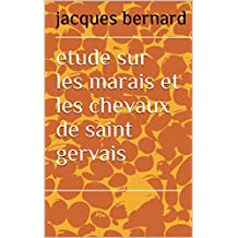 etude sur les marais et les chevaux de saint gervais (French Edition)