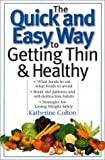 img - for The Quick and Easy Way to Getting Thin & Healthy by Katherine Colton (2002-05-03) book / textbook / text book