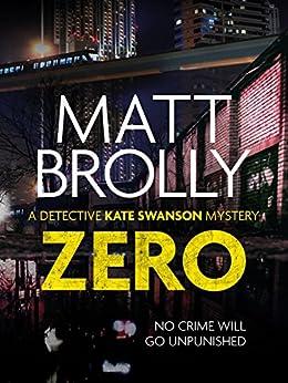 Zero: The unputdownable dystopian mystery by [Brolly, Matt]