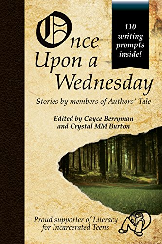 Once Upon a Wednesday (Authors' Tale Book 1) by [Berryman, Cayce, King, M.W., Burton, Crystal MM, Smith, Tyronica, Snow, Lana, Smo, E.R., Happerger, Richard, Steele, CL, Deese, A.M., Greene, Melody, Pewitt, Jack A. , Crawford, Kyle, O'Neil, J.C., Beilman, Terra, Garg, Ekta R. ]