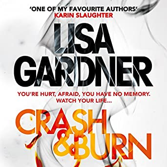 Crash Burn Lisa Gardner Jennifer Woodward Headline