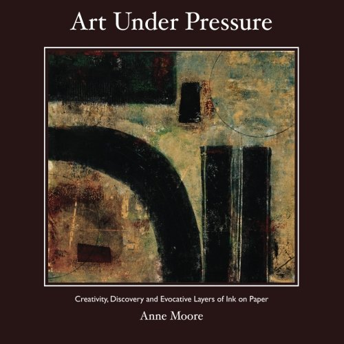 Art Under Pressure: Creativity, Discovery, And Evocative Layers Of Ink On Paper