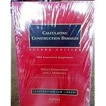Calculating Construction Damage: 2004 Cumulative Supplement