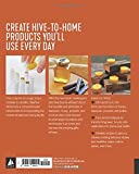 Beehive Alchemy: Projects and recipes using