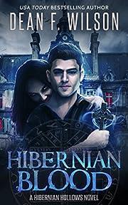 Hibernian Blood (A Vampire Urban Fantasy) (Hibernian Hollows Book 1)
