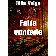 Falta vontade (Portuguese Edition)