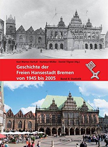 Geschichte der Freien Hansestadt Bremen von 1945 bis 2005. Band 4: Statistik