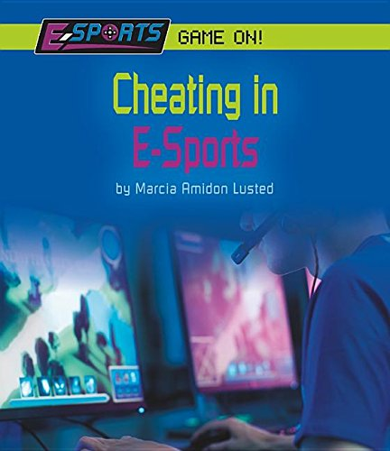 Cheating in E-sports (E-sports: Game On!)