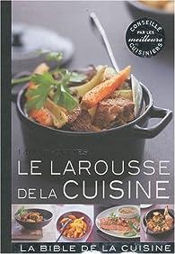 Le Larousse de la cuisine par  Larousse