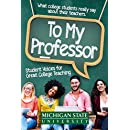 To My Professor: Student Voices for Great College Teaching